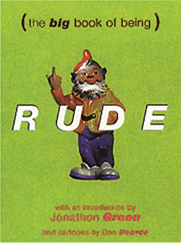 9780304355143: The Big Book of Being Rude: 7000 Slang Insults
