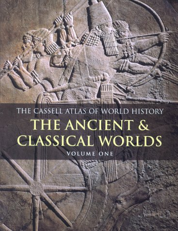 9780304355150: The Cassell Atlas of World History: Volume I: Volume 1: The Ancient and Classical Worlds v. 1