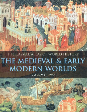 The Cassell Atlas of World History: Volume: John Haywood