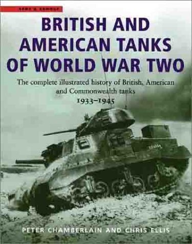 9780304355297: British and American Tanks of World War II: The Complete Illustrated History of British, American and Commonwealth Tanks, 1939-45 (Cassell Military Trade Books)