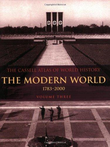 9780304355303: The Modern World 1783-2000: Volume 3: Vol 3 (Cassell Atlas Of World History)