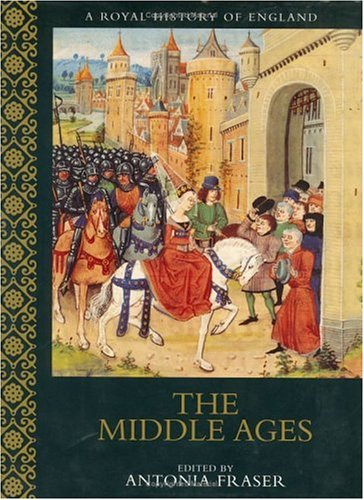 9780304355402: The Middle Ages: A Royal History of England