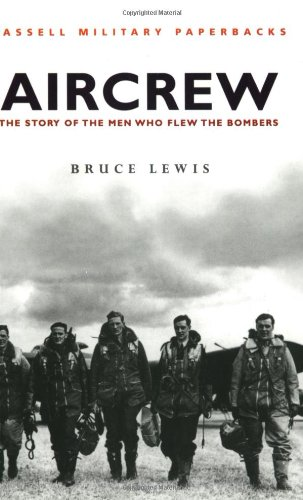 9780304355419: Aircrew: The Story of the Men Who Flew the Bombers (Cassell Military Paperbacks)
