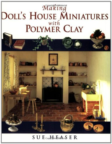 9780304355709: Making Doll's House Miniatures with Polymer Clay