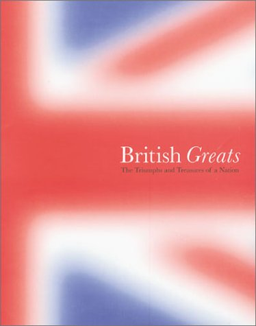 9780304356089: British Greats: The Triumphs and Treasures of a Nation