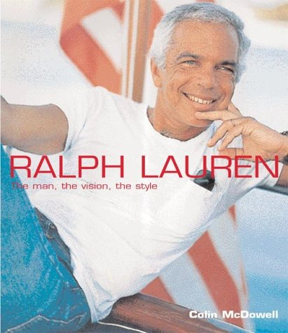9780304356485: Ralph Lauren: The Man, the Vision, the Style