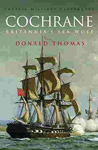 9780304356591: Cochrane: The Story of Britannia's Sea Wolf (CASSELL MILITARY PAPERBACKS)