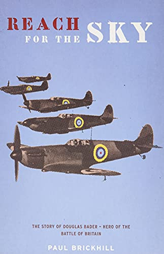 9780304356744: Reach for the Sky: Story of Douglas Bader, D.S.O., D.F.C. (CASSELL MILITARY PAPERBACKS)