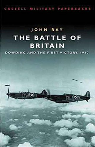 9780304356775: The Battle Of Britain: Dowding and the First Victory, 1940 (Cassell Military Paperbacks)