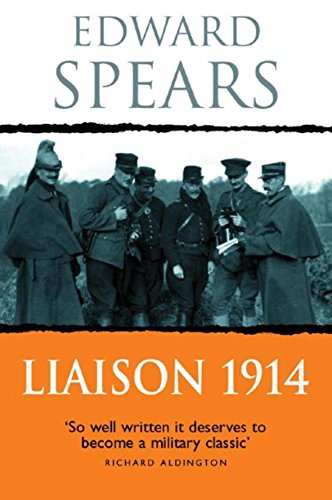 9780304356829: Liaison 1914: A Narrative of the Great Retreat (Cassell Military Paperbacks)