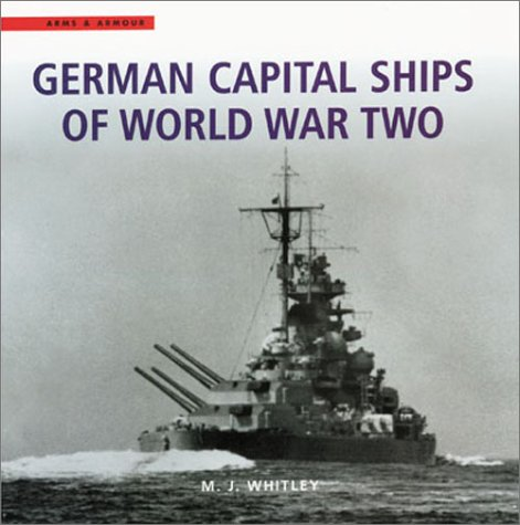 9780304357079: German Capital Ships of World War Two (Arms & Armour) (Vol 15)