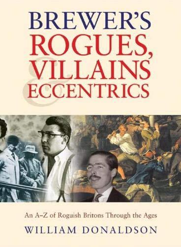 9780304357284: Brewer's Rogues, Villains & Eccentrics