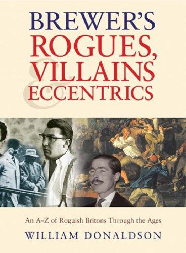 Brewers rogues, villains and eccentrics: an A-Z: Donaldson, William.