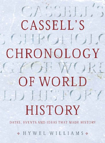 9780304357307: Cassell's Chronology of World History: Dates, Events and Ideas That Made History