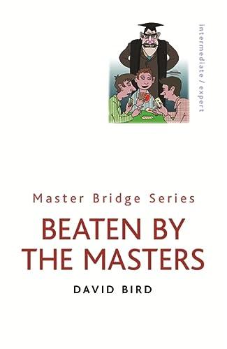 9780304357710: Beaten by the Masters (Master Bridge Series)
