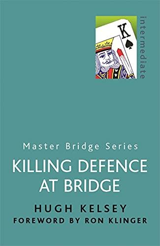 9780304357772: Killing Defence At Bridge (MASTER BRIDGE)