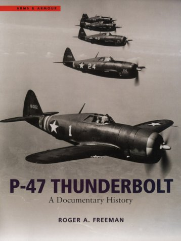 P47 Thunderbolt (Cassell Military Paperbacks) (0304358428) by Freeman, Roger A.