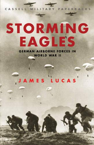 9780304358540: Cassell Military Classics: Storming Eagles: German Airborne Forces in World War II