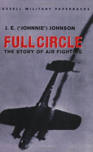 CASSELL MILITARY PAPERBACKS: FULL CIRCLE: THE STORY: Johnson, Air Vice-Marshal