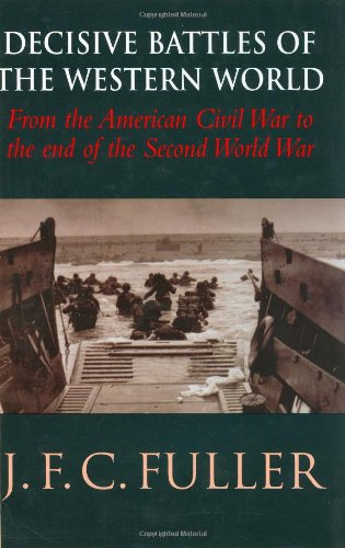 9780304358694: Decisive Battles of the Western World: Volume 3: From the American Civil War to the end of the Second World War