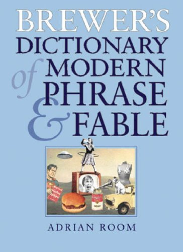 Brewer's Dictionary of Modern Phrase & Fable: Adrian Room