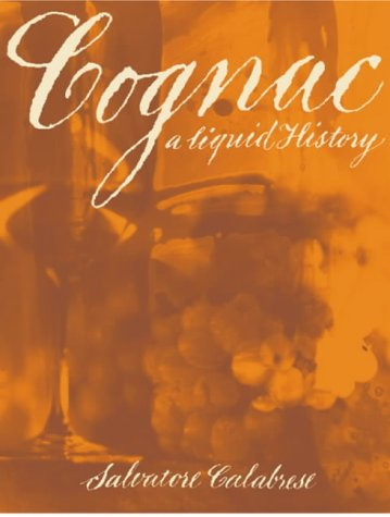 Cognac: A Liquid History [First Edition]