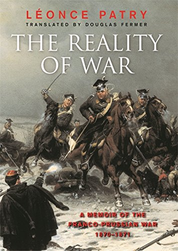 The Reality of War: A Memoir of: Patry, Leonce;Fermer, Douglas