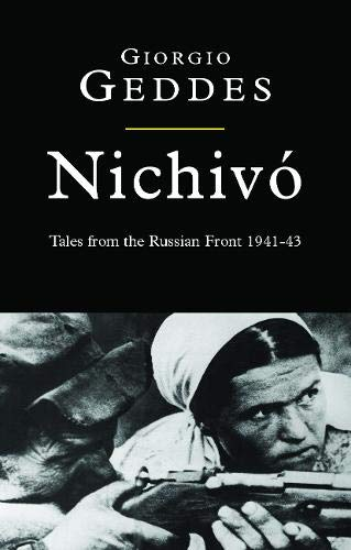 9780304359264: Nichivo: Tales from the Russian Front 1941-43