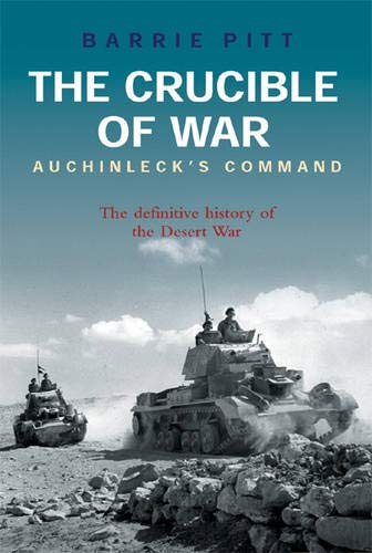 9780304359516: The Crucible of War: Auchinleck's Command: The Definitive History of the Desert War - Volume 2