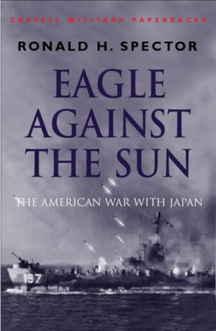 9780304359790: Eagle Against the Sun: The American War with Japan