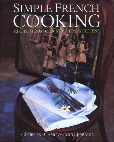 9780304359974: Simple French Cooking: Recipes From Our Mothers' Kitchens