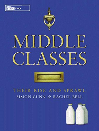 9780304361397: Middle Classes: Their Rise and Sprawl