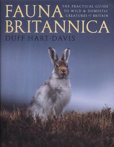 9780304361441: Fauna Britannica: The Practical Guide to Wild & Domestic Creatures of Britain