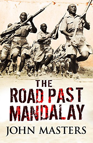 The Road Past Mandalay (CASSELL MILITARY PAPERBACKS): Masters, John