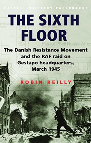 9780304361595: Sixth Floor: The Danish Resistance Movement and the RAF Raid on Gestapo Headquarters March 1