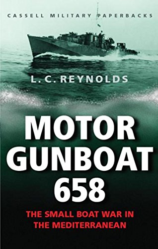 9780304361830: Cassell Military Classics: Motor Gunboat 658: The Small Boat War in the Mediterranean