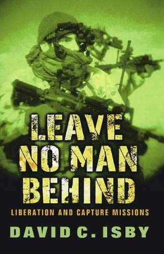 9780304362042: Leave No Man Behind: Liberation and Capture Missions (Cassell Military Paperbacks)
