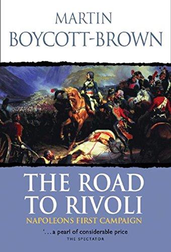 9780304362097: The Road To Rivoli:Napoleon's First Campaign