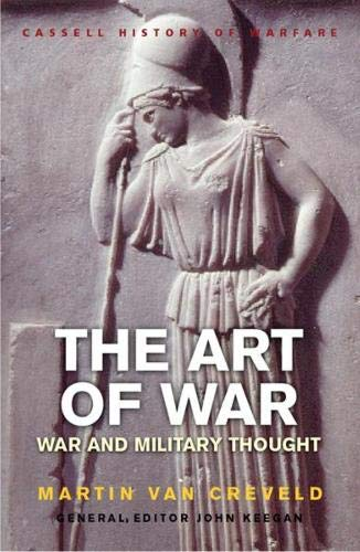9780304362110: The Art of War: War and Military Thought (History Of Warfare)