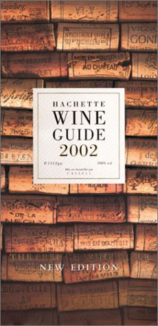 9780304362486: Hachette Wine Guide 2002: The French Wine Bible