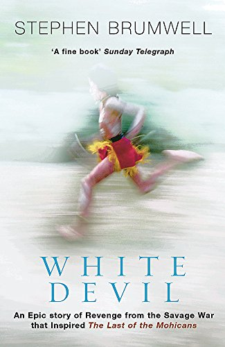 """9780304362554: White Devil: An epic story of revenge from the savage war that inspired The Last of the Mohicans: The Epic Story of Revenge and Savage Warfare That ... the Mohicans"""" (CASSELL MILITARY PAPERBACKS)"""