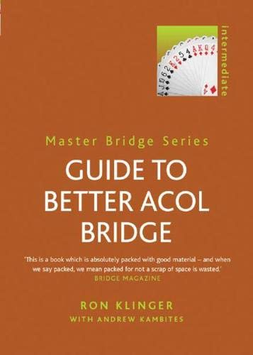 Guide to Better Acol Bridge (Master Bridge Series): Klinger, Ron, Kambites, Andrew