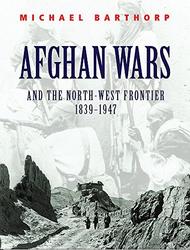 9780304362943: Afghan Wars: And the North-West Frontier 1839-1947