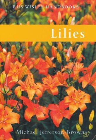 Lilies (Wisley Handbooks): Michael Jefferson-Brown