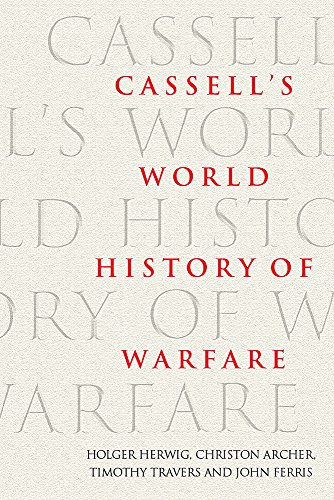 9780304363520: Cassell's World History of Warfare: The Global History of Warfare from Ancient Times to the Present Day