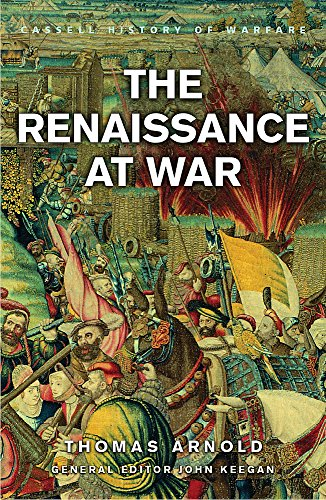 9780304363537: The Renaissance At War (CASSELL'S HISTORY OF WARFARE)