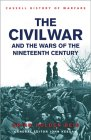 9780304363643: The Civil War and the Wars of the Nineteenth Century (Cassell'S History Of Warfare)