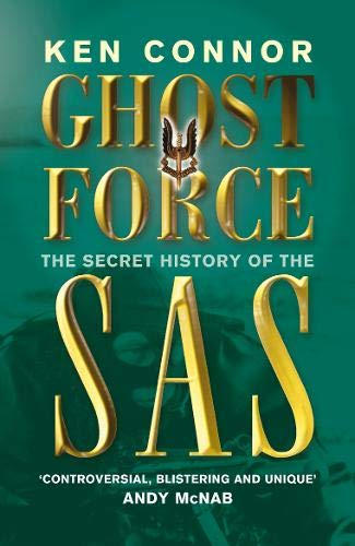 9780304363674: Ghost Force: The Secret History of the SAS (Cassell Military Paperbacks)