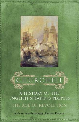 9780304363933: A History of the English-Speaking Peoples, Vol. 3: The Age of Revolution