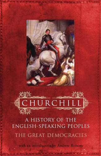 9780304363957: History of the English Speaking Peoples: Volume 4: The Great Democracies